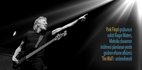 Roger Waters'tan 'duvar' hamlesi